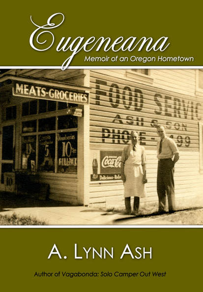 Lynn Ash - Eugeneana: Memoir of an Oregon Hometown